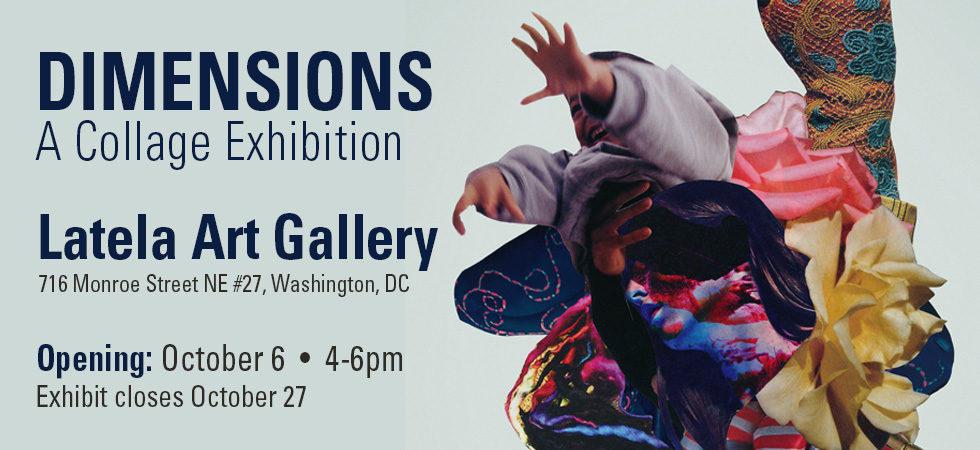 Latela Gallery Dimensions collageexhibit with Mighty Joe Castro